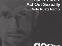 Diaz_&_Parree-Act_out_Sexually(Carlo_Ruetz_Remix)[Frequenza]