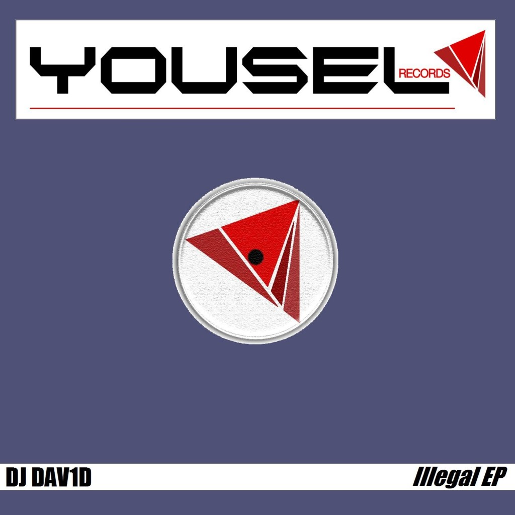 Dj Dav1d -  Illegal EP - Yousel Records