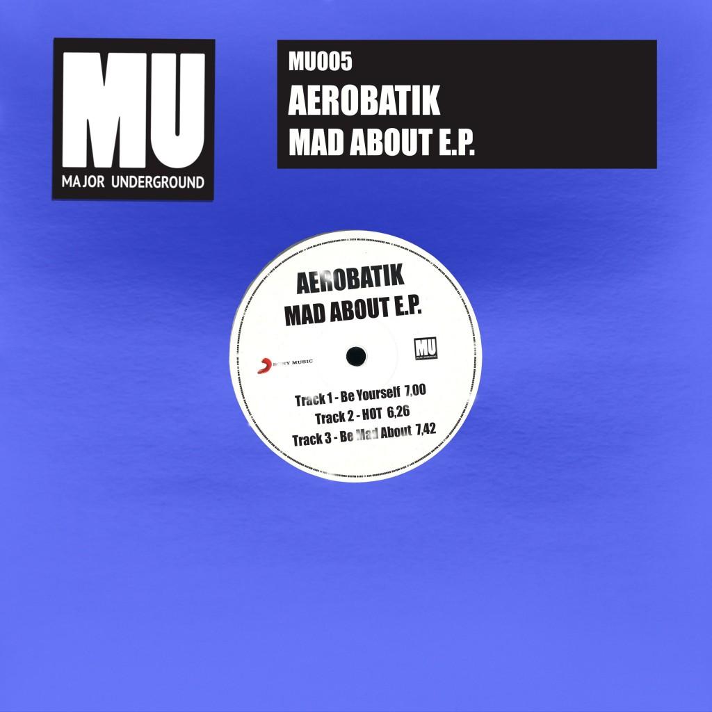 MU_005 premiere Aerobatik - Be Mad About - Major Underground