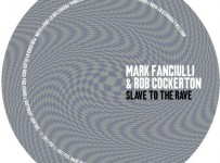 Mark Fanciulli, Rob Cockerton - Slave To The Rave (Play It Say It)