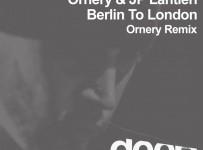 Ornery-&-JP-Lantieri---Berlin-to-London-(Ornery-Remix)