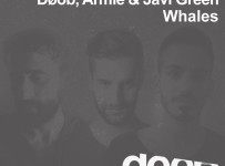 deephouse-premiere-Doob, Armie and Javi Green - Whales - Clock Poets