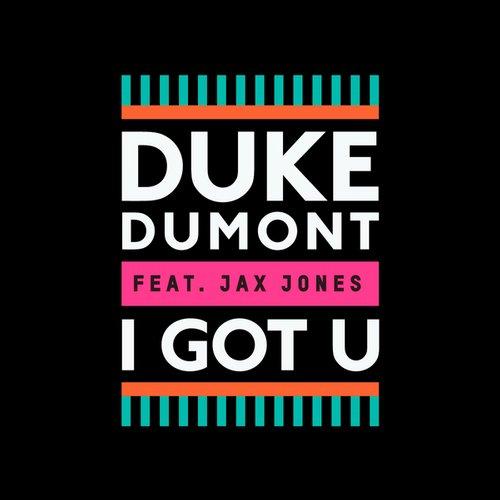 duke-dumont-i-got-u