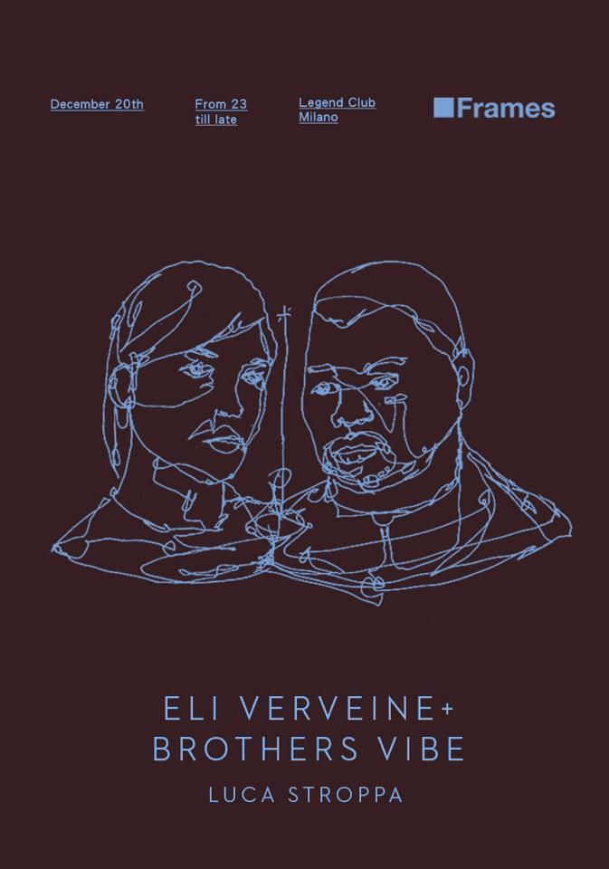 eli_vervein_brothers_vibes_frames_milano