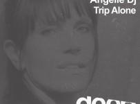 premiere_AngelieDj_Trip-Alone_Natura-Viva