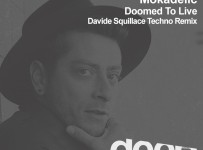 premiere_CRM217_Mokadelic---Doomed-To-Live_Davide-Squillace-Techno-Remix
