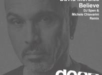 premiere_David-Morales---Believe---DJ-Spen-&-Michele-Chiavarini-Remix