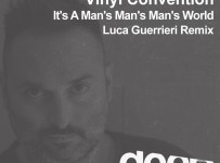 premiere_Vinyl Convention - Its A Man s Man s Man s World - Luca Guerrieri Remix